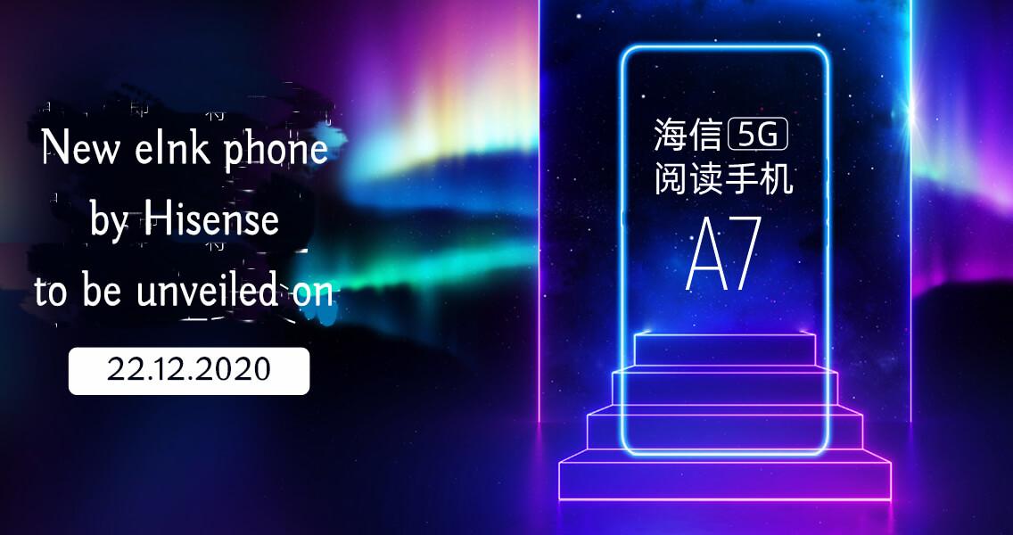 Hisense A7 phone ereader laucnh on 22 december 2020