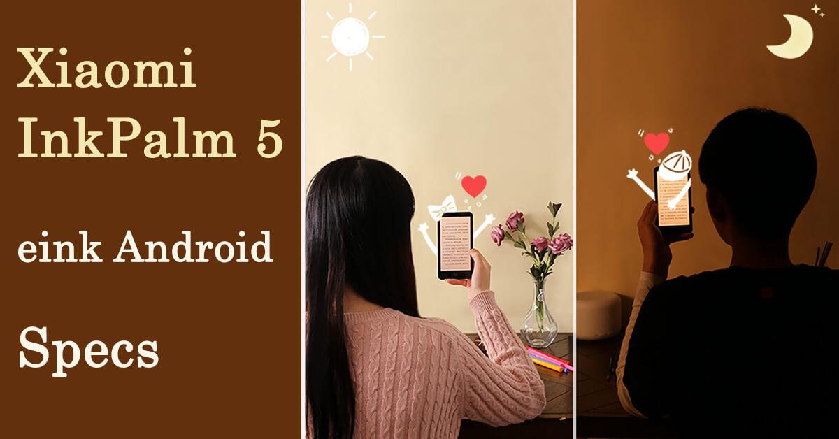 xiaomi inkpalm 5 eink android ereader specs